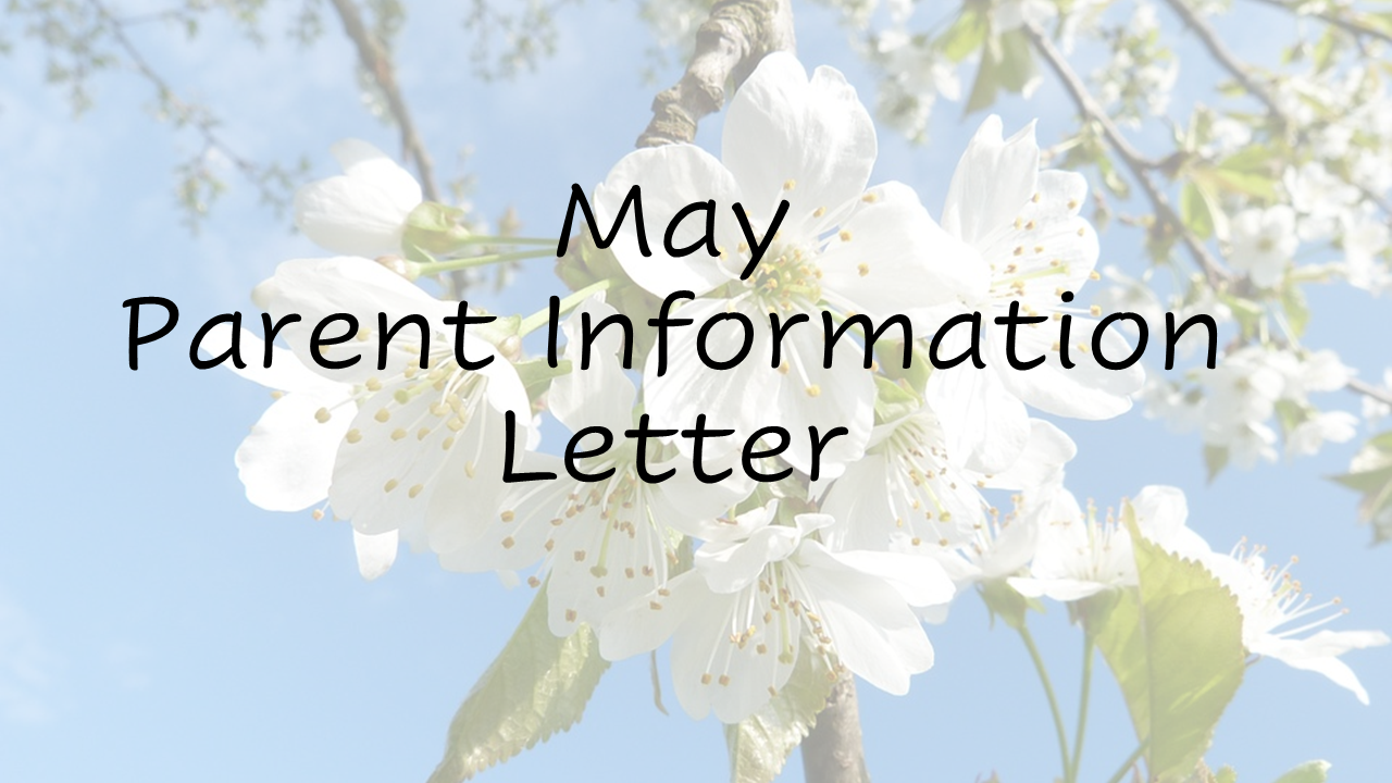 May Parent Information Letter.png